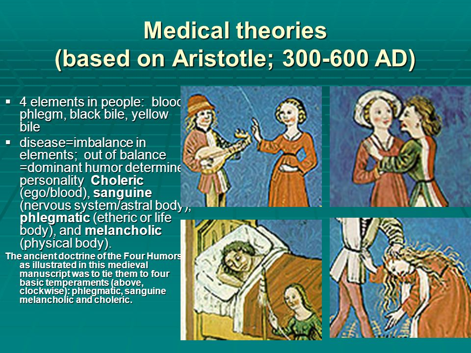 Medical theories (based on Aristotle; 300-600 AD)