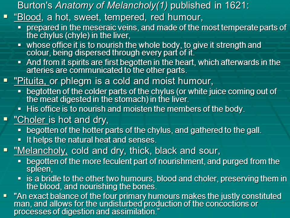 Burton s Anatomy of Melancholy(1) published in 1621: