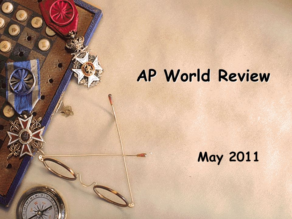 AP World Review May 2011
