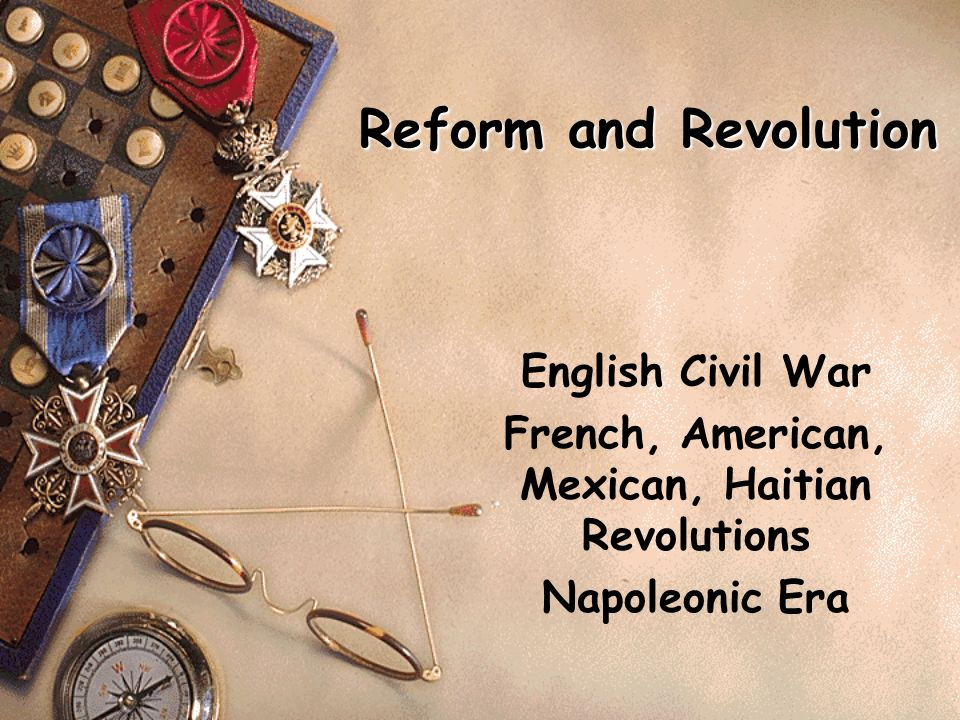 French, American, Mexican, Haitian Revolutions