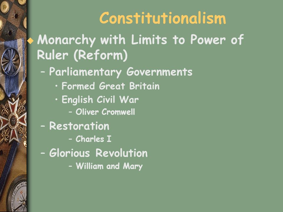 Constitutionalism Monarchy with Limits to Power of Ruler (Reform)