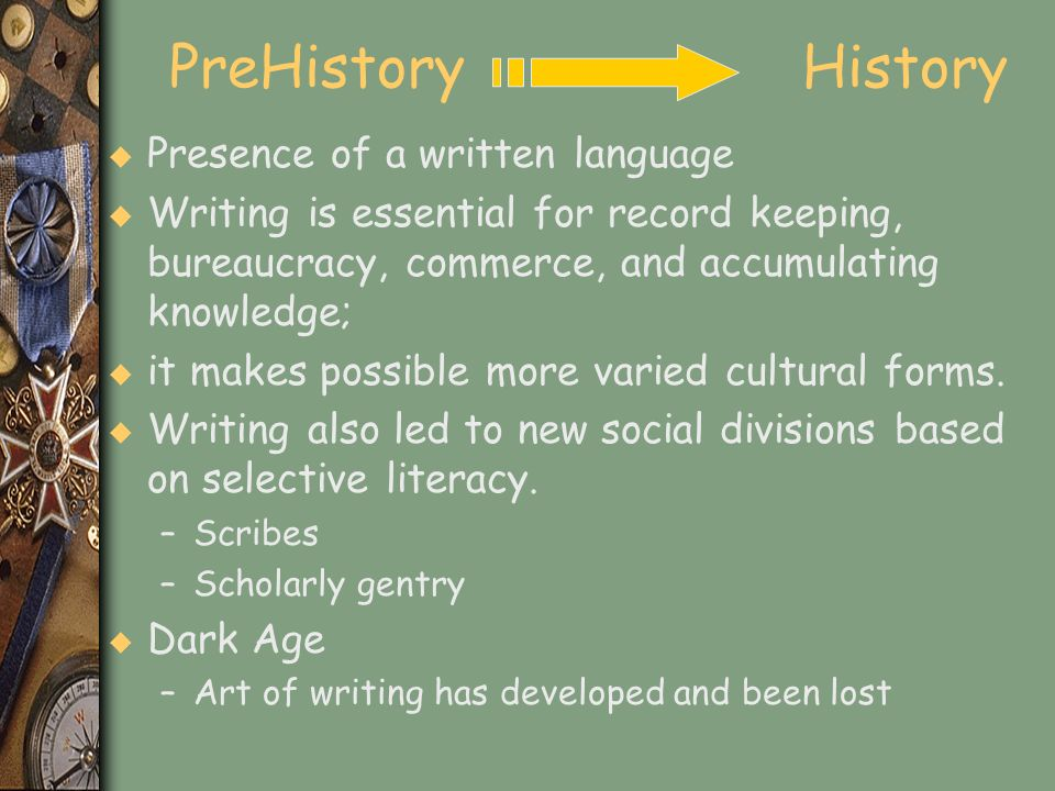 PreHistory History Presence of a written language
