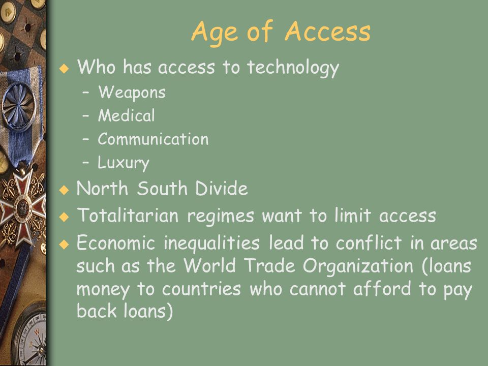 Age of Access Who has access to technology North South Divide