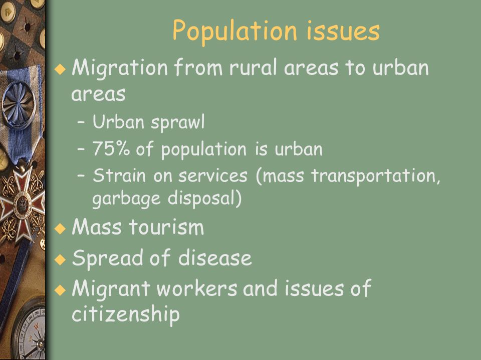 Population issues Migration from rural areas to urban areas