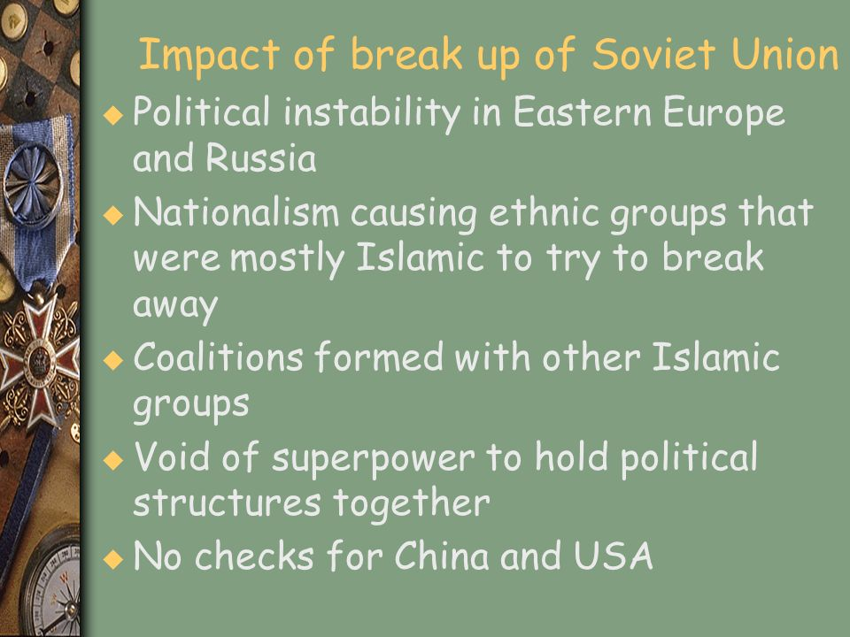Impact of break up of Soviet Union