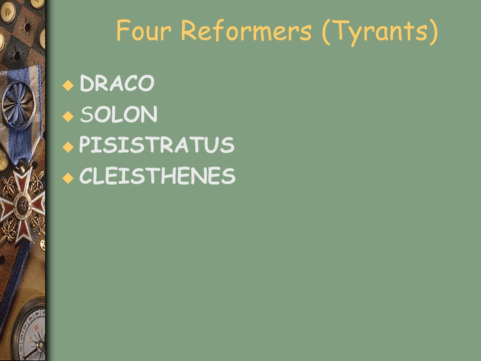Four Reformers (Tyrants)