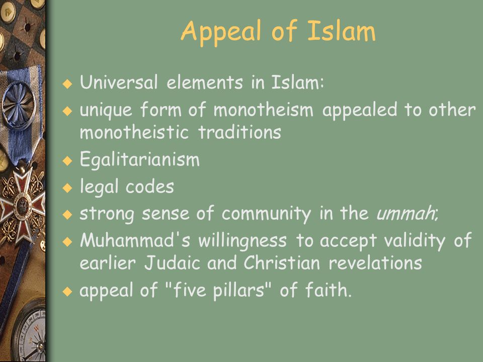 Appeal of Islam Universal elements in Islam: