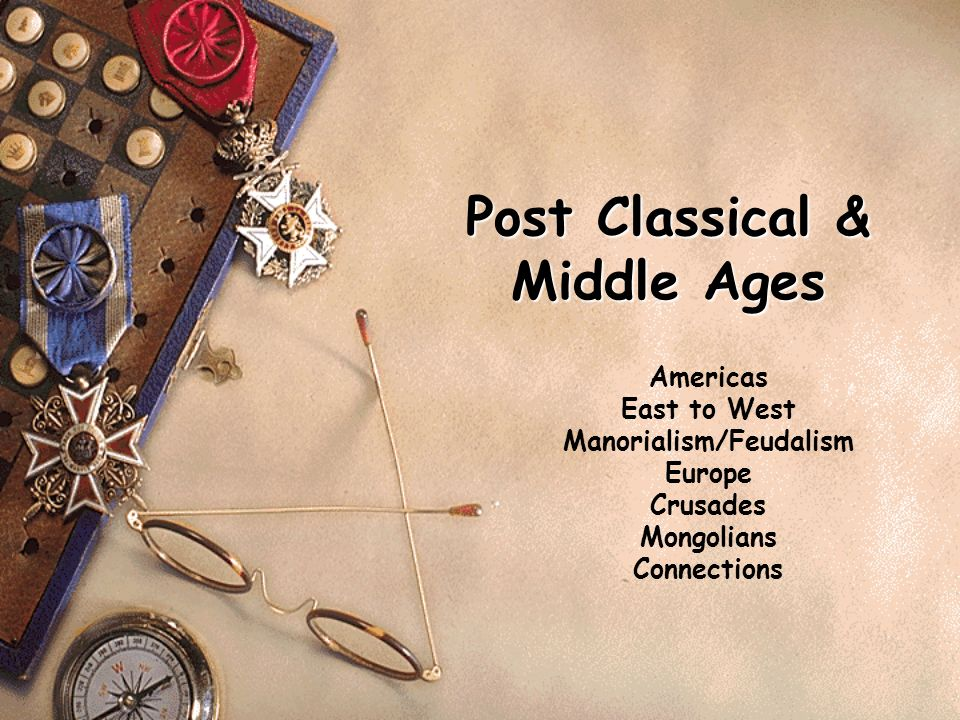 Post Classical & Middle Ages