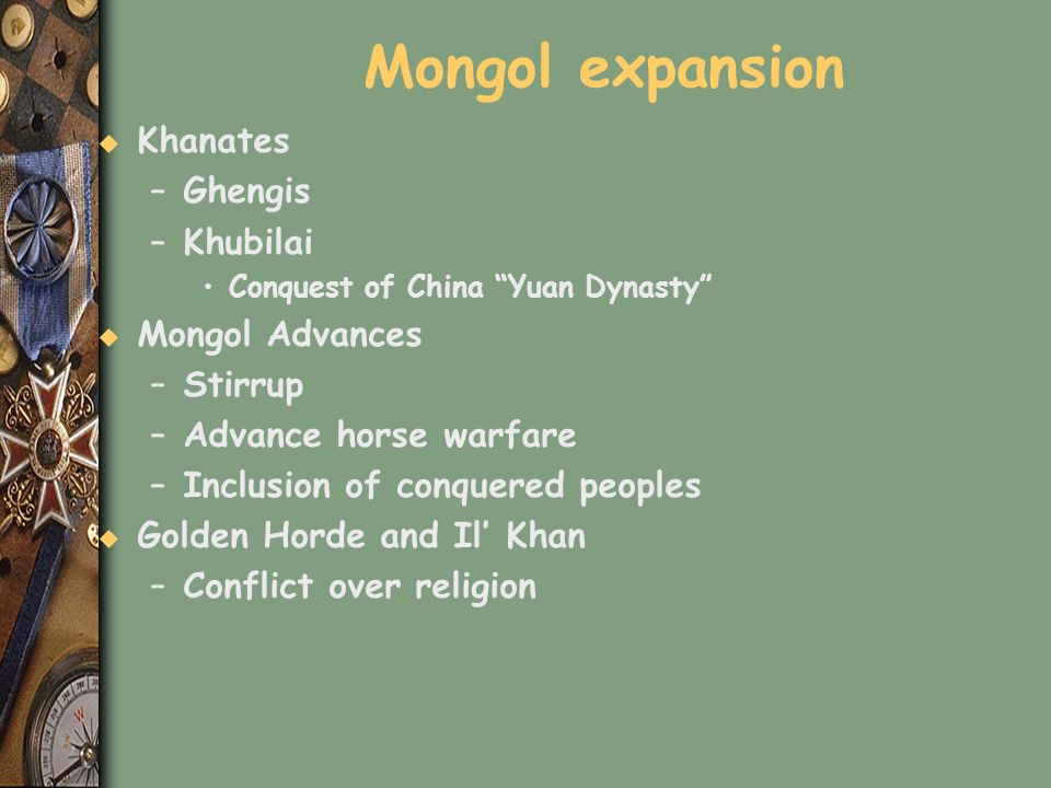 Mongol expansion Khanates Ghengis Khubilai Mongol Advances Stirrup