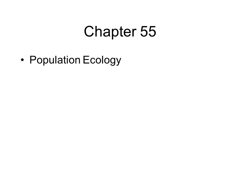 Chapter 55 Population Ecology