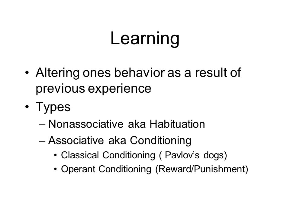 Learning Altering ones behavior as a result of previous experience