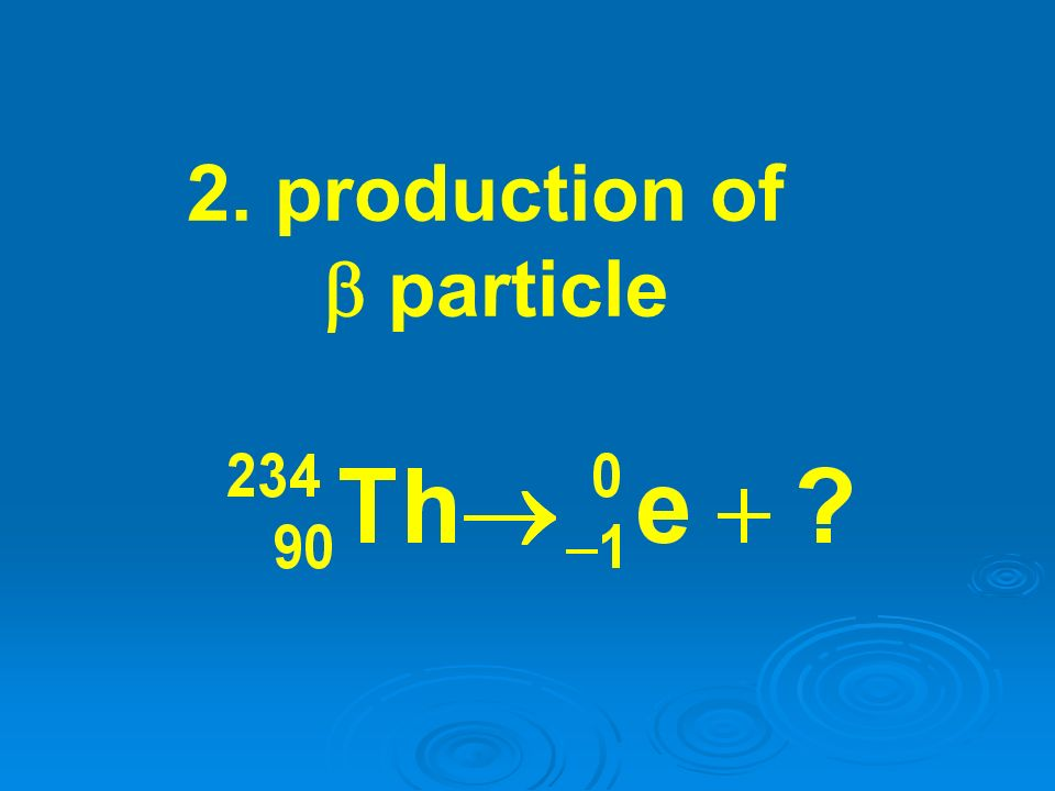 2. production of b particle