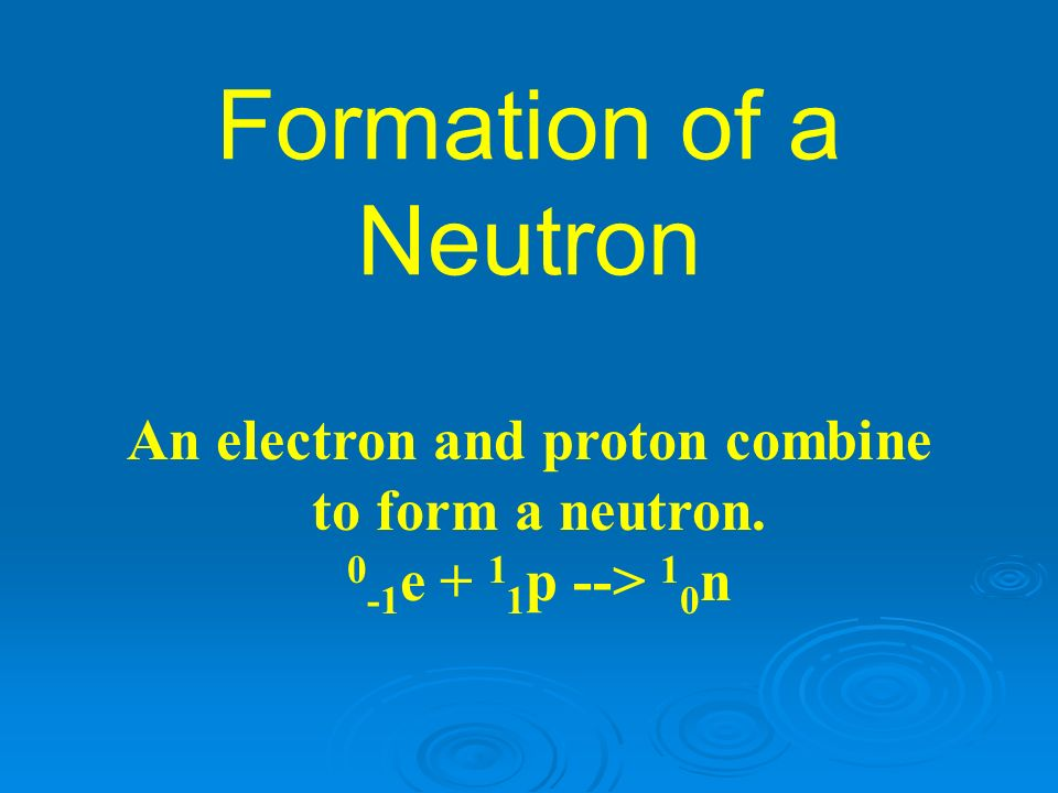 An electron and proton combine