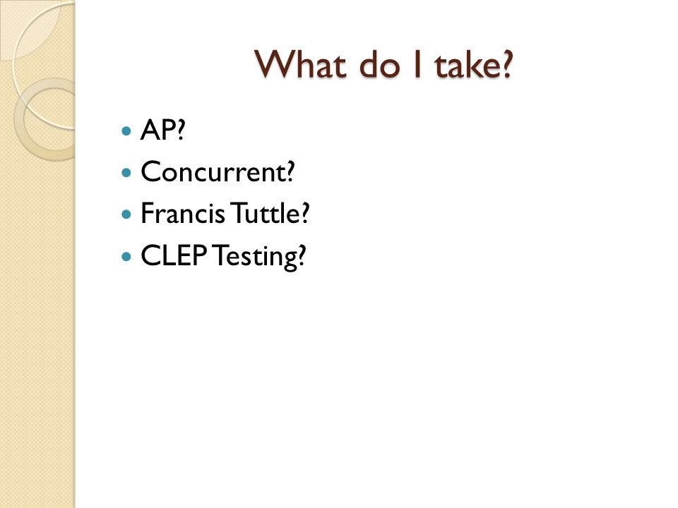 What do I take AP Concurrent Francis Tuttle CLEP Testing
