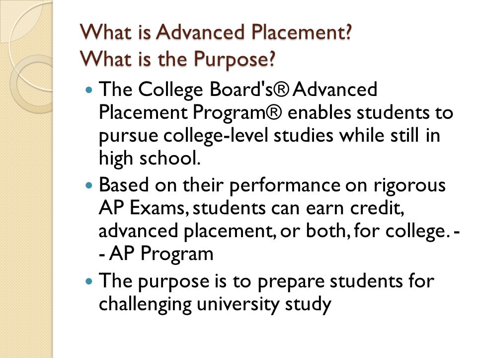 What is Advanced Placement What is the Purpose
