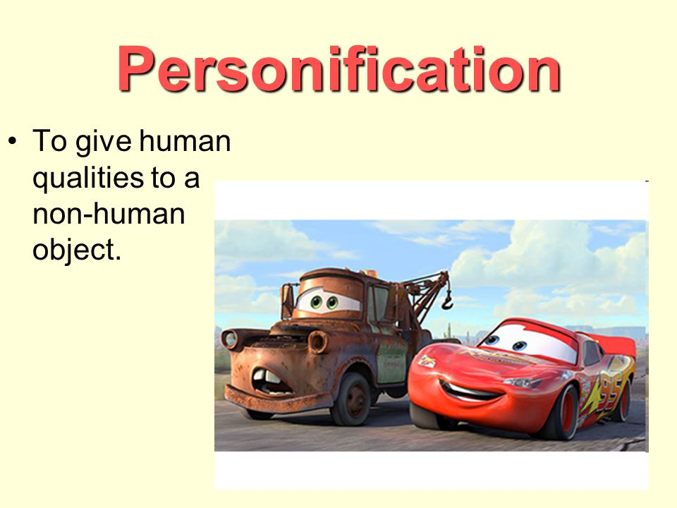 Personification To give human qualities to a non-human object.