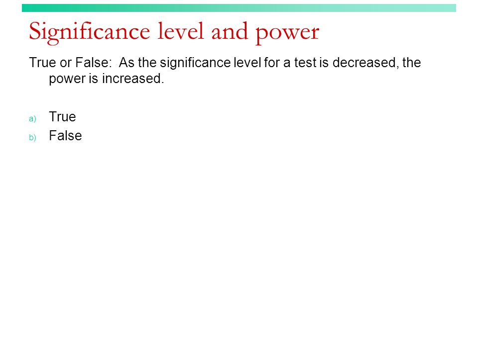 Significance level and power