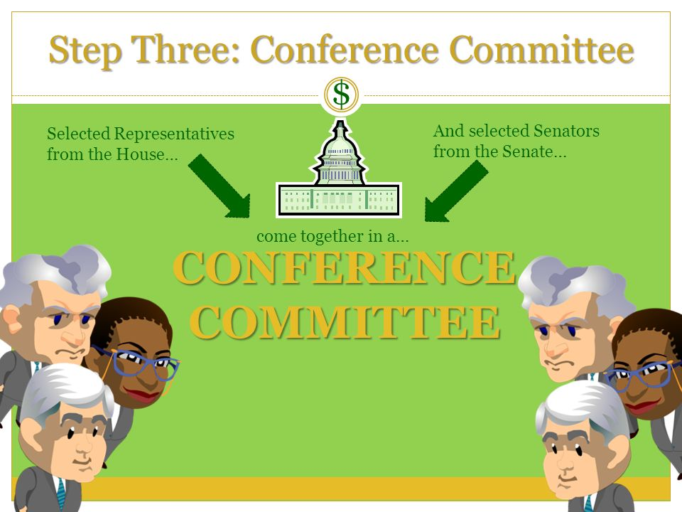 Step Three: Conference Committee