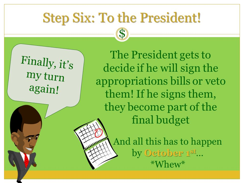 Step Six: To the President!
