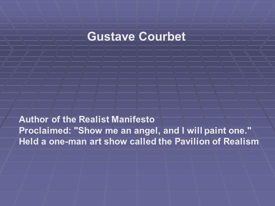 Gustave Courbet Author of the Realist Manifesto