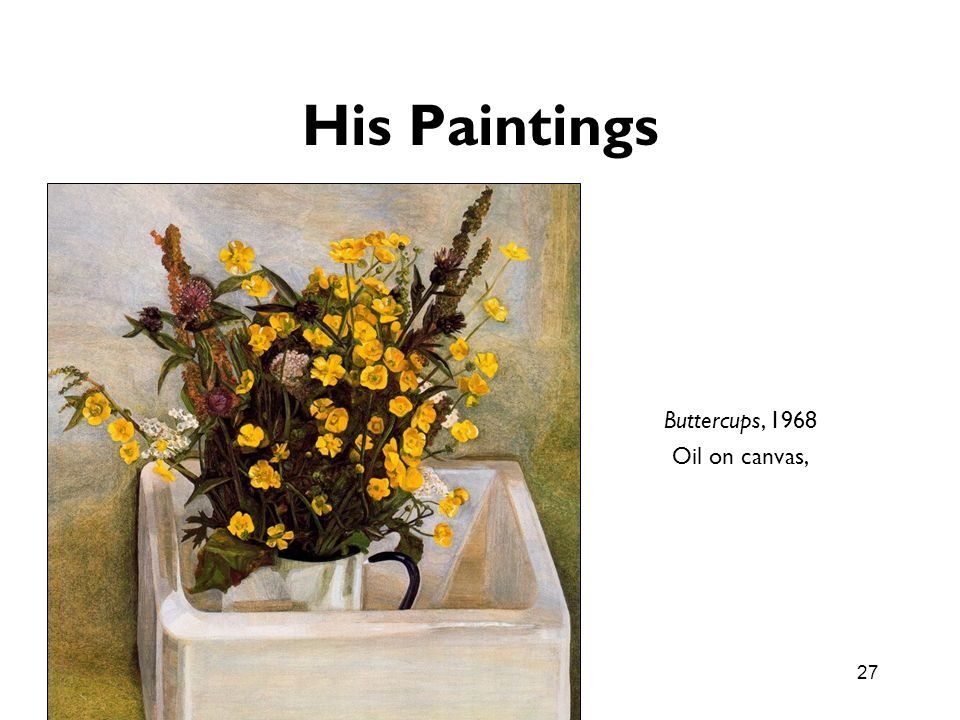 His Paintings Buttercups, 1968 Oil on canvas,