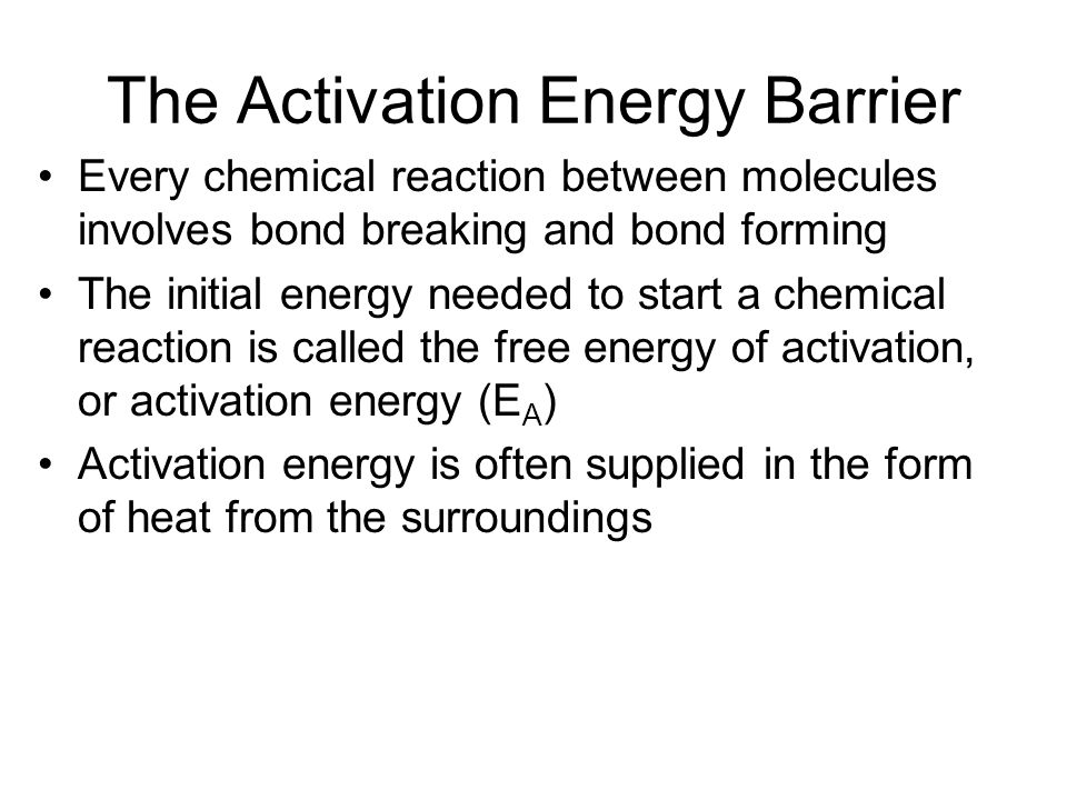 The Activation Energy Barrier