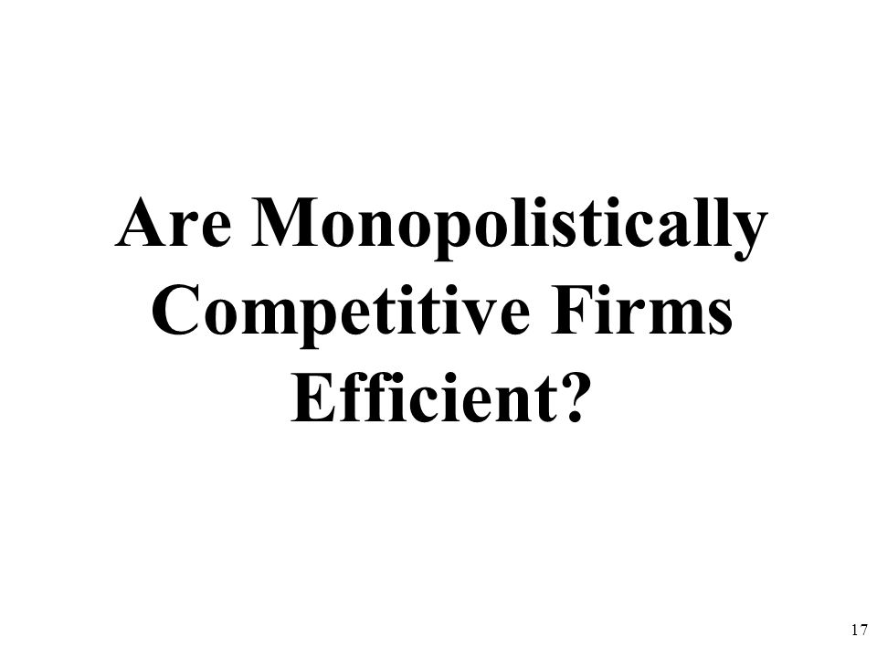 Are Monopolistically Competitive Firms Efficient