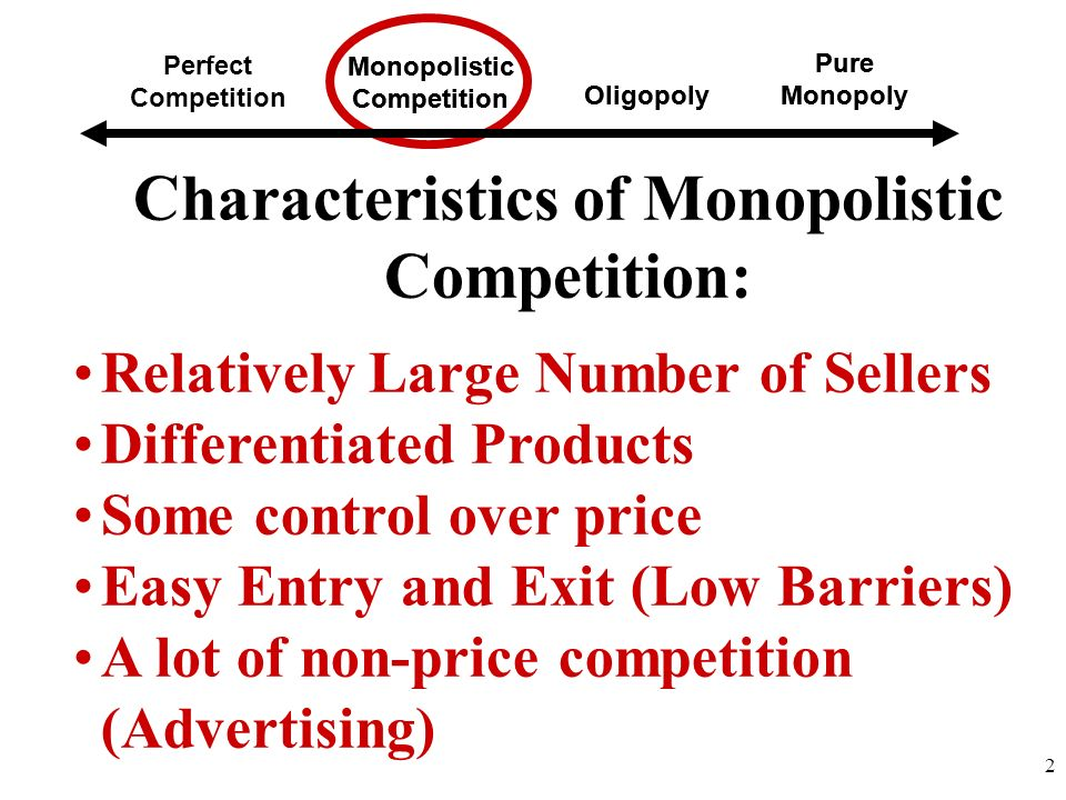Characteristics of Monopolistic Competition: