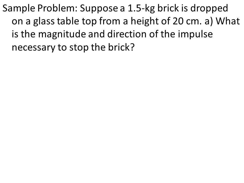 Sample Problem: Suppose a 1