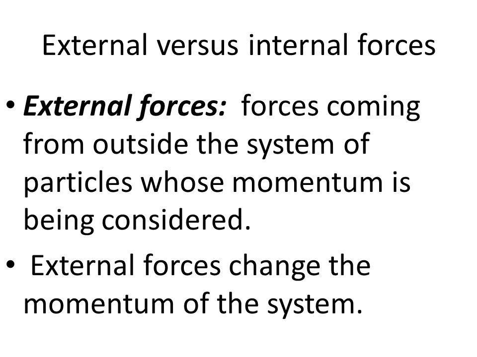External versus internal forces