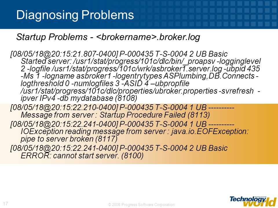 Diagnosing Problems Startup Problems - <brokername>.broker.log