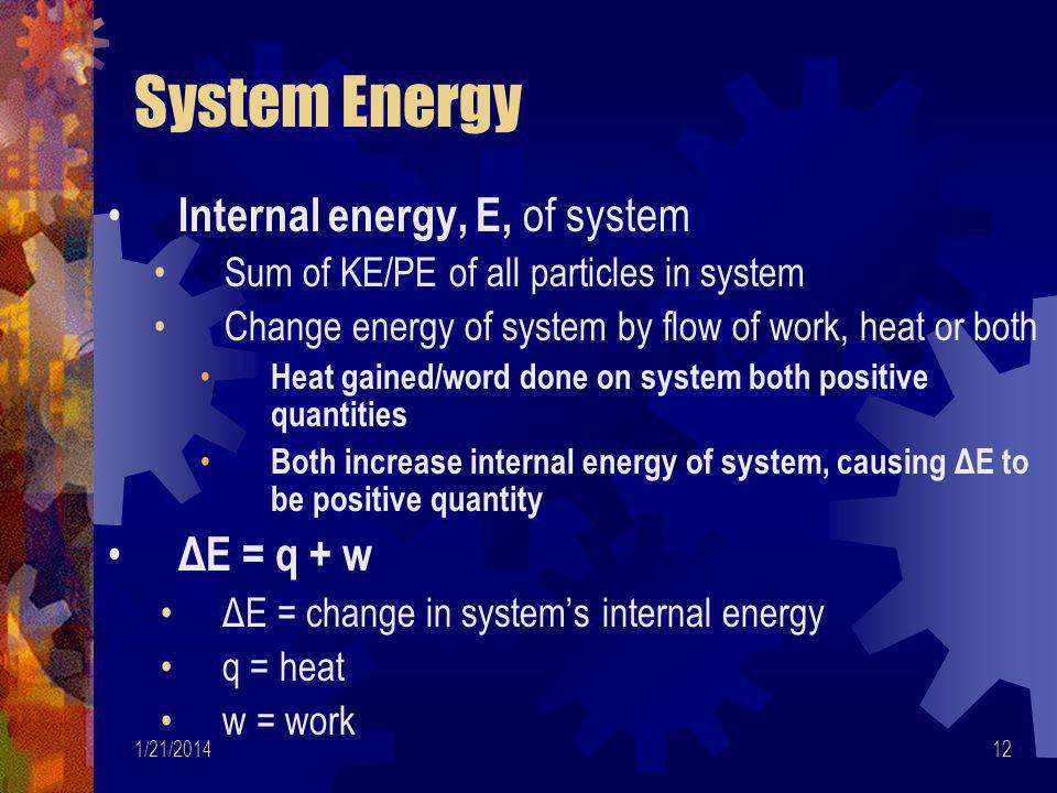System Energy Internal energy, E, of system ΔE = q + w