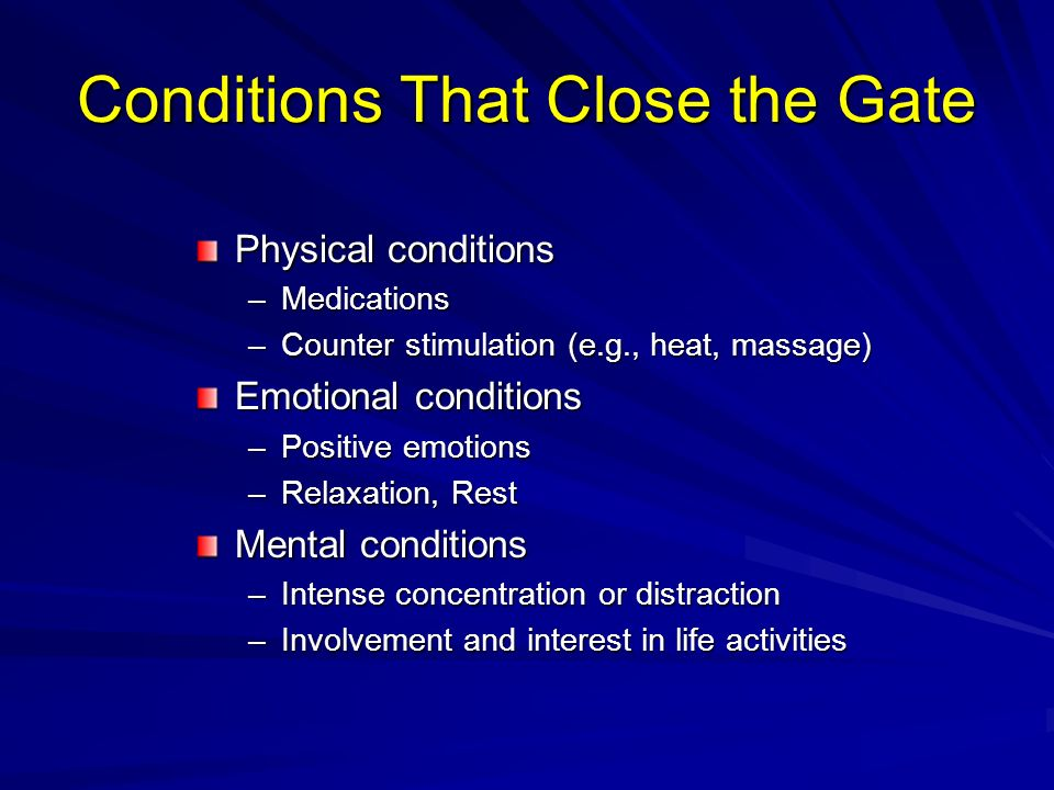 Conditions That Close the Gate