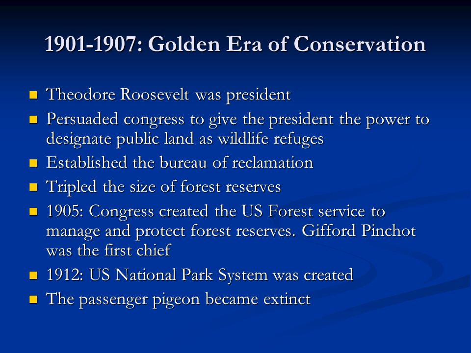 1901-1907: Golden Era of Conservation