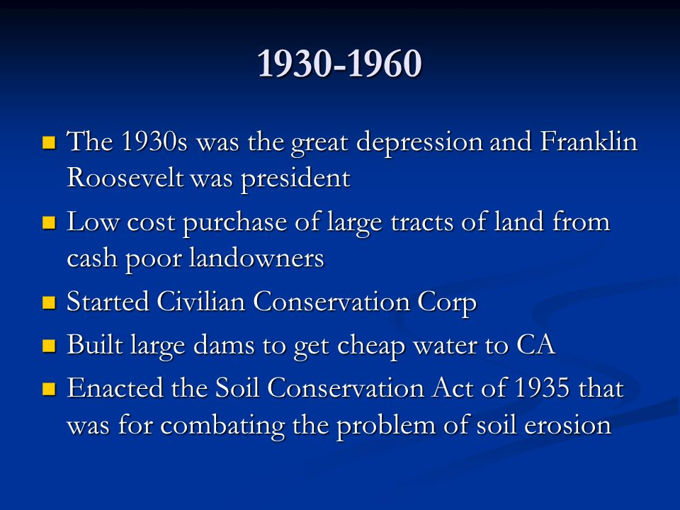 1930-1960 The 1930s was the great depression and Franklin Roosevelt was president.