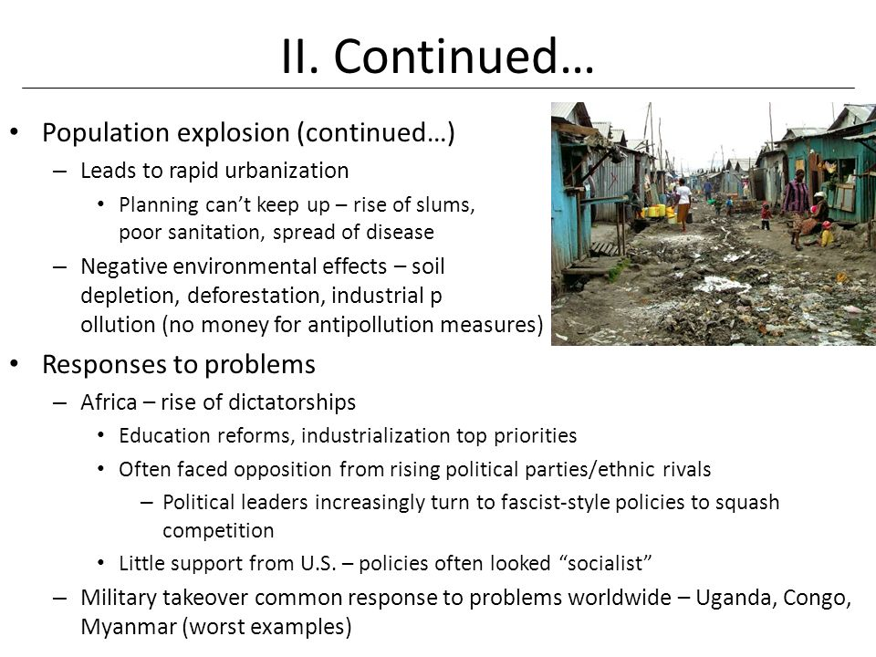 II. Continued… Population explosion (continued…) Responses to problems
