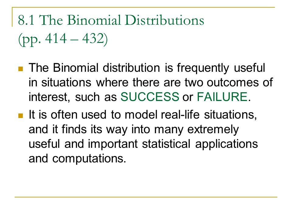 8.1 The Binomial Distributions (pp. 414 – 432)