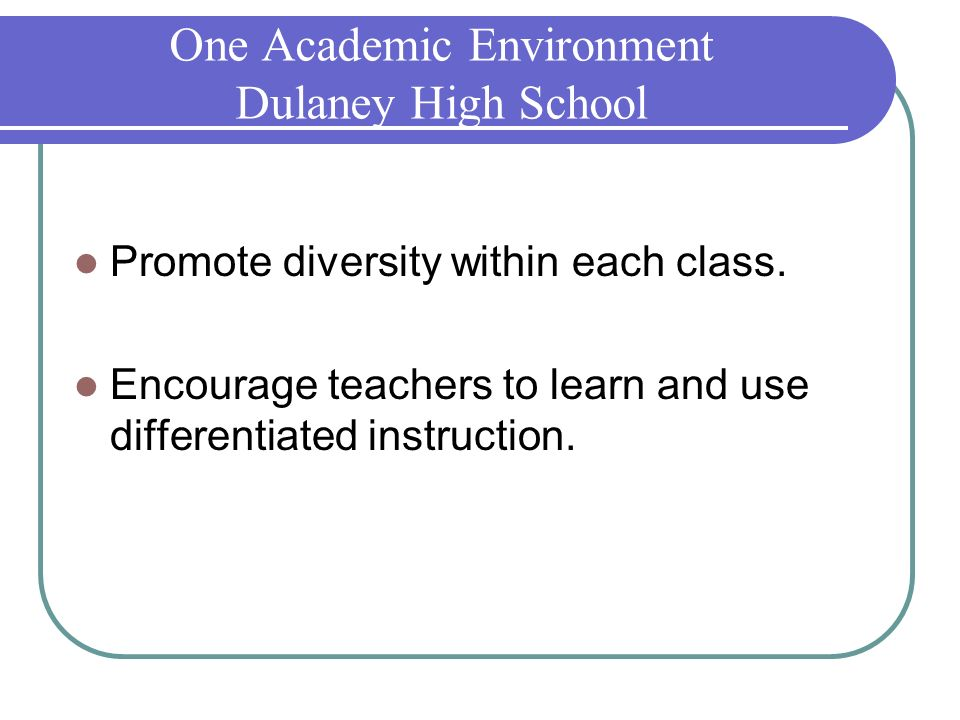 One Academic Environment Dulaney High School