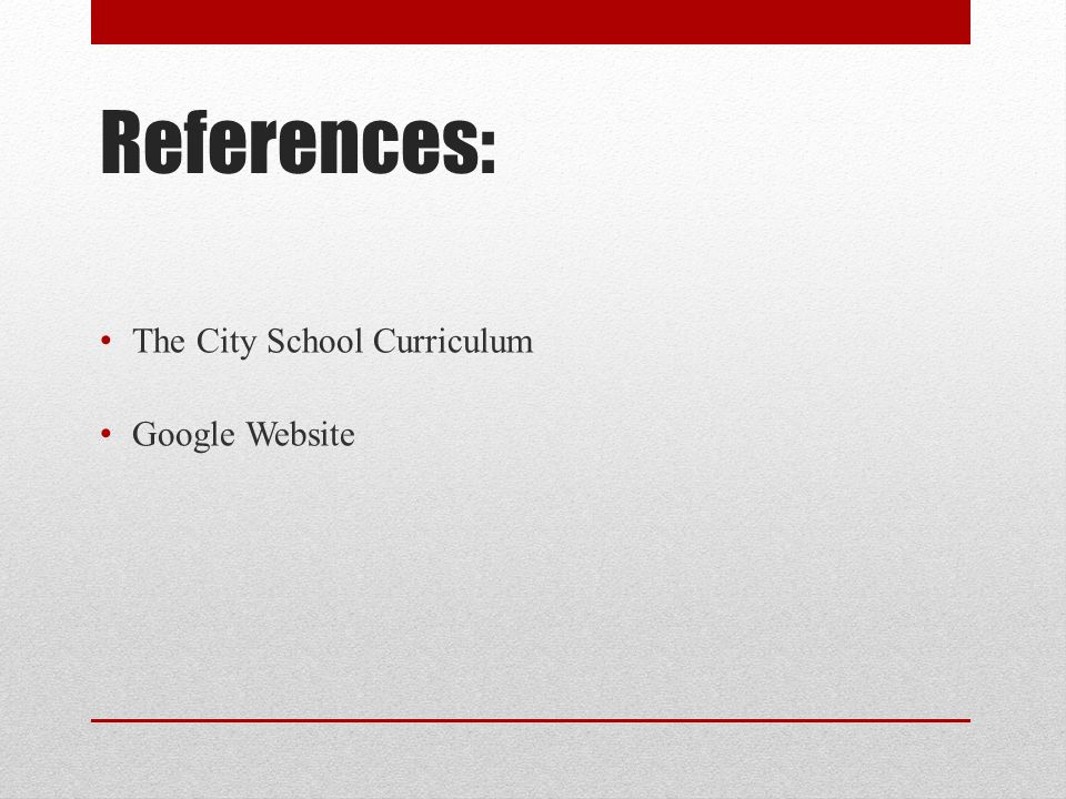 References: The City School Curriculum Google Website