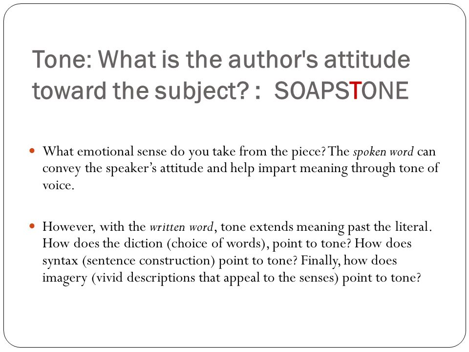 Tone: What is the author s attitude toward the subject : SOAPSTONE