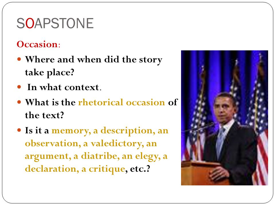 SOAPSTONE Occasion: Where and when did the story take place