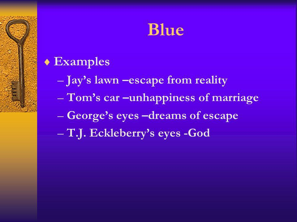 Blue Examples Jay's lawn –escape from reality