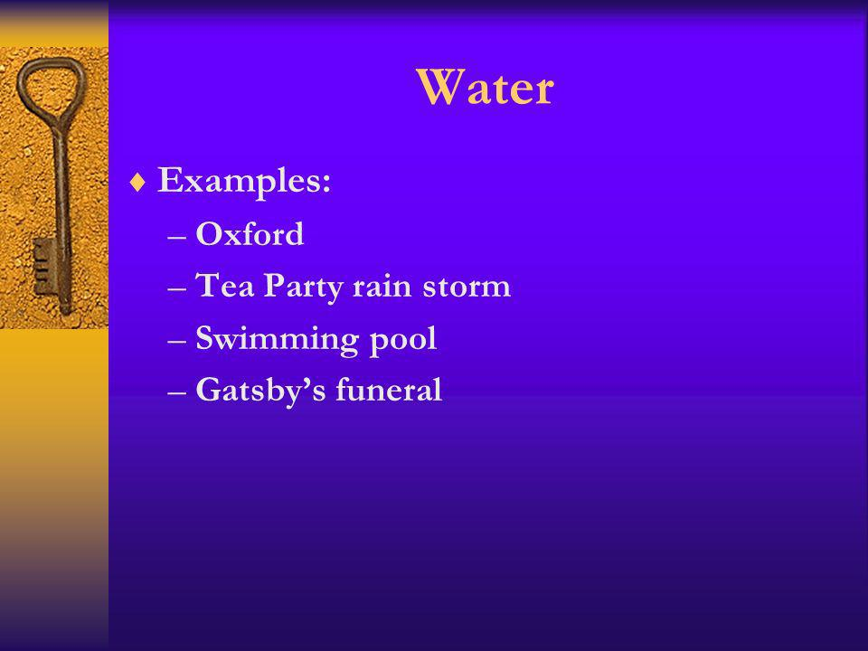 Water Examples: Oxford Tea Party rain storm Swimming pool