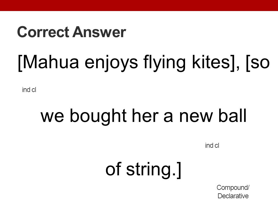 [Mahua enjoys flying kites], [so we bought her a new ball of string.]