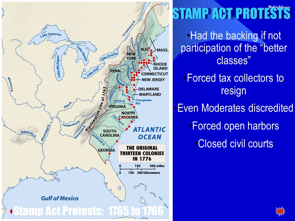 STAMP ACT PROTESTS Britishlaws. Had the backing if not participation of the better classes Forced tax collectors to resign.