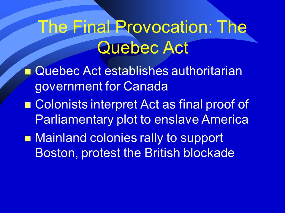 The Final Provocation: The Quebec Act