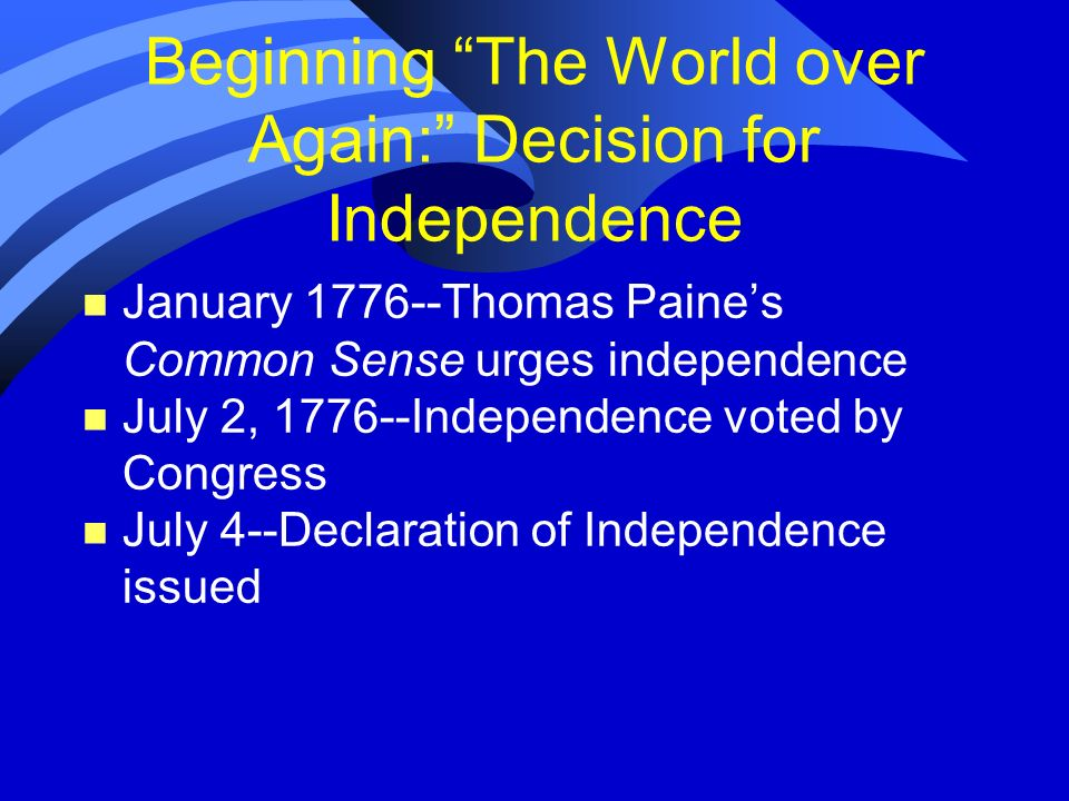 Beginning The World over Again: Decision for Independence