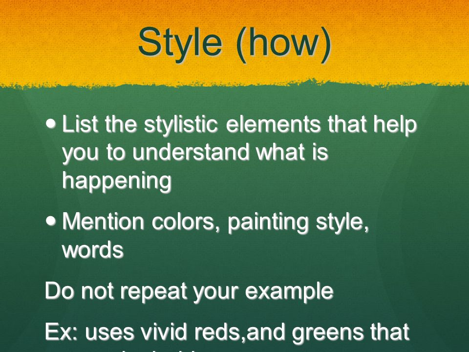 Style (how) List the stylistic elements that help you to understand what is happening. Mention colors, painting style, words.