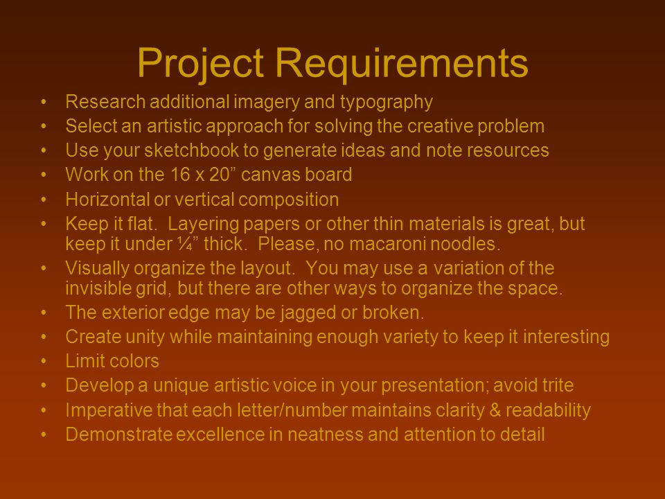 Project Requirements Research additional imagery and typography