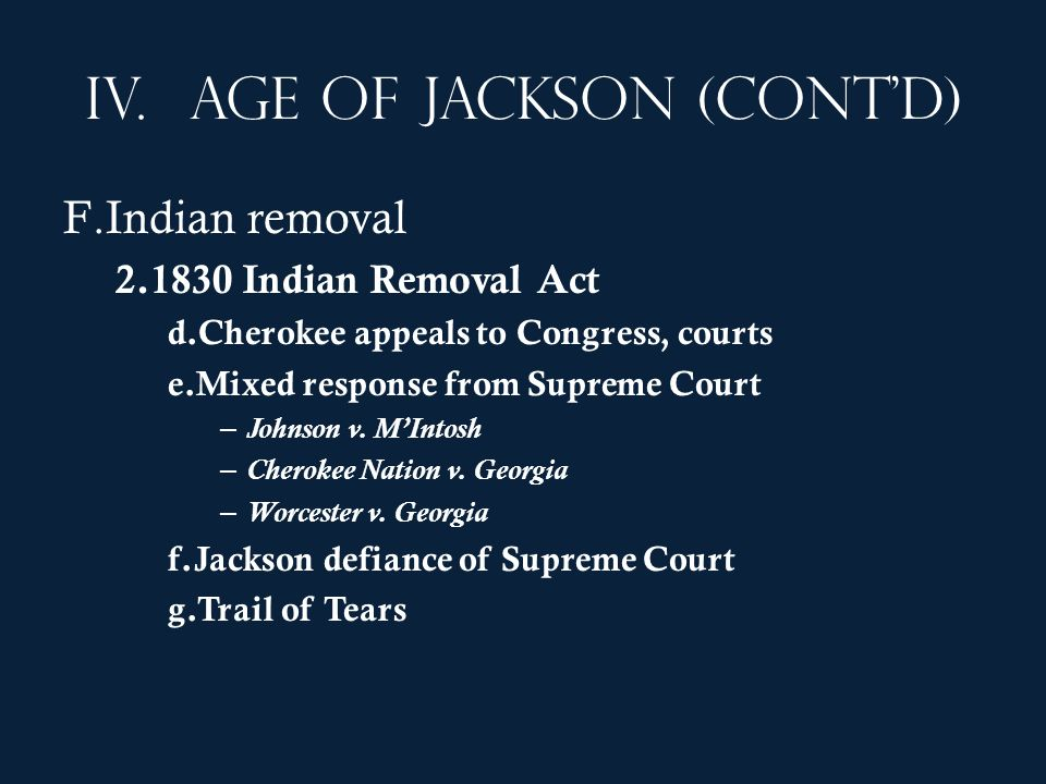 IV. Age of Jackson (cont'd)